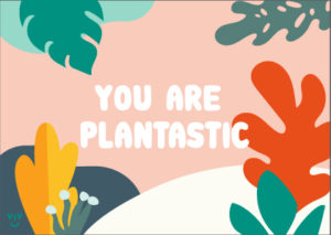You are plantastic