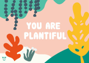 You are plantiful